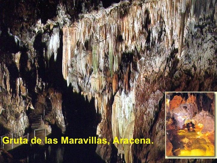 <ul><li>Gruta de las Maravillas, Aracena. </li></ul>