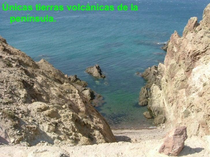 <ul><li>Únicas tierras volcánicas de la península. </li></ul>