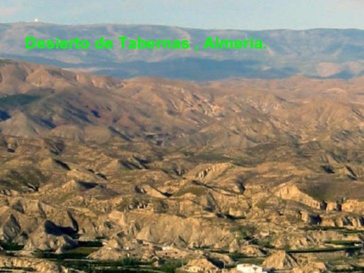 <ul><li>Desierto de Tabernas , Almería. </li></ul>