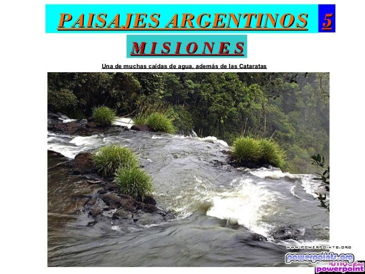 PAISAJES ARGENTINOS 5            MISIONES   Una de muchas caídas de agua, además de las Cataratas