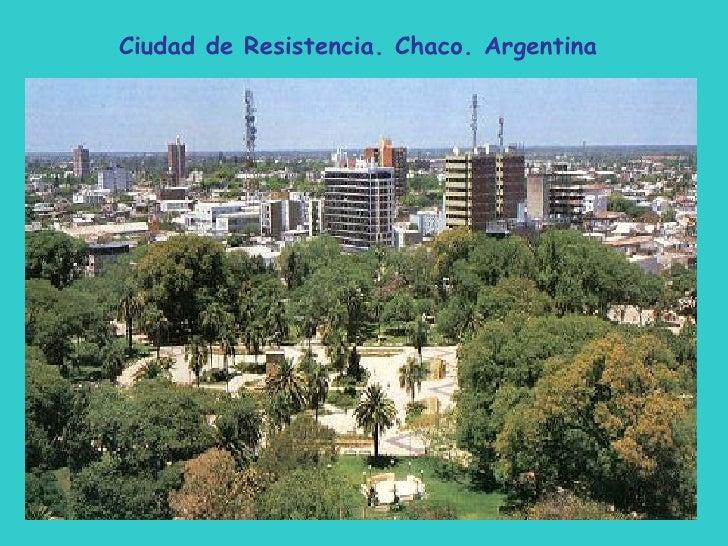 Ciudad de Resistencia. Chaco. Argentina