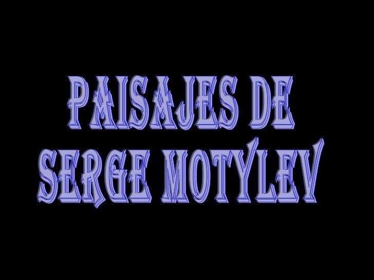 PAISAJES DE SERGE MOTYLEV