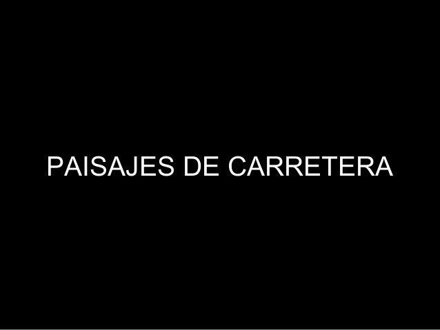 PAISAJES DE CARRETERA