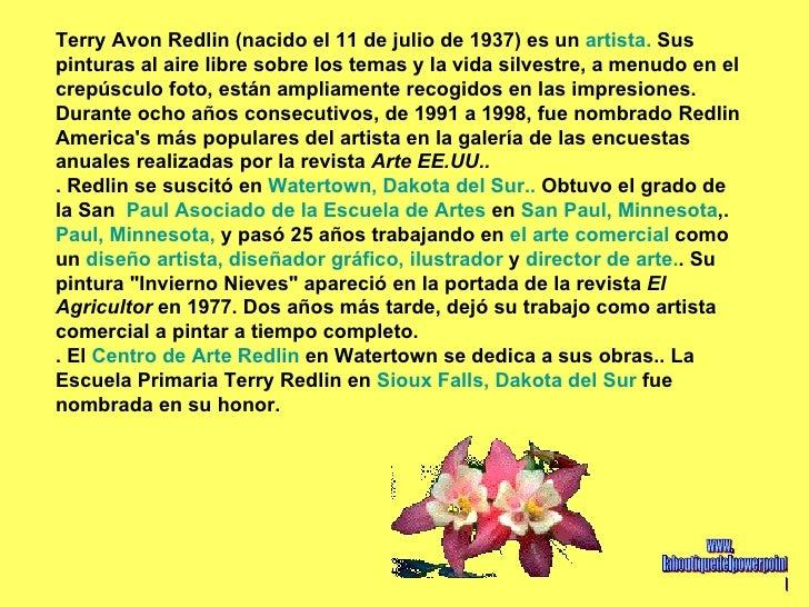 Terry Avon Redlin (nacido el 11 de julio de 1937) es un  artista.  Sus pinturas al aire libre sobre los temas y la vida si...
