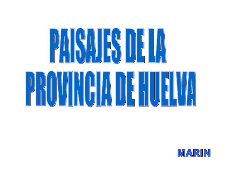 PAISAJES DE LA PROVINCIA DE HUELVA MARIN