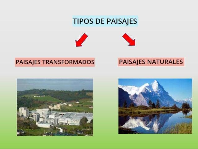 Resultado de imagen de paisajes naturales y transformados