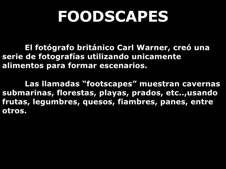 FOODSCAPES El fotógrafo británico Carl Warner, creó una serie de fotografías utilizando unicamente alimentos para formar e...
