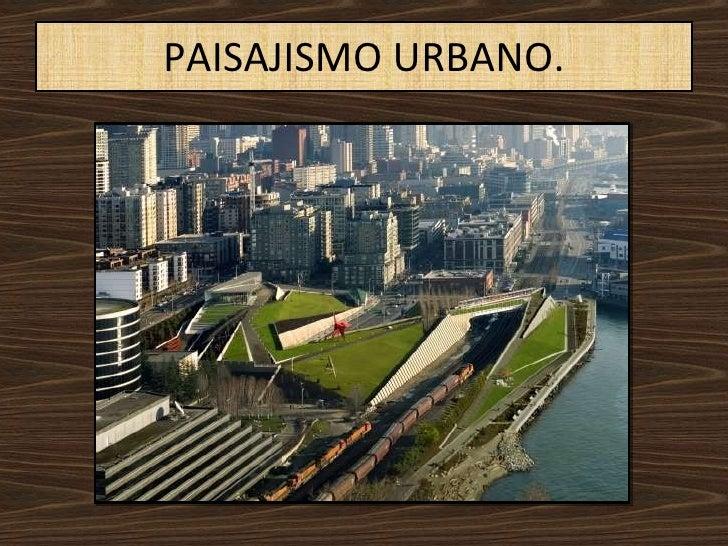 Paisajismo - Paisajismo urbano ...