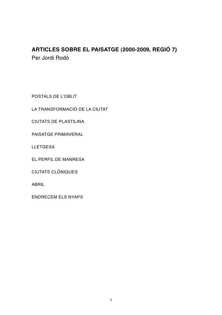 ARTICLES SOBRE EL PAISATGE (2000-2009, REGIÓ 7) Per Jordi Rodó     POSTALS DE L'OBLIT  LA TRANSFORMACIÓ DE LA CIUTAT  CIUT...