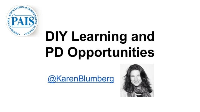 DIY Learning and  PD Opportunities  @KarenBlumberg