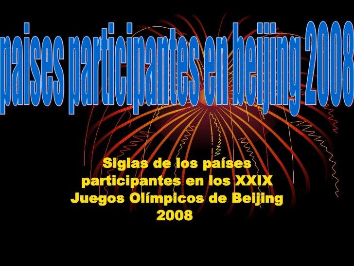 Siglas de los países participantes en los XXIX Juegos Olímpicos de Beijing 2008   paises participantes en beijing 2008