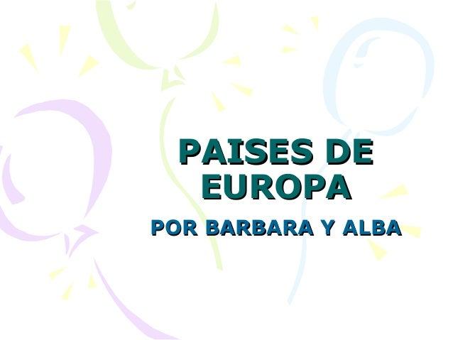 PAISES DEPAISES DE EUROPAEUROPA POR BARBARA Y ALBAPOR BARBARA Y ALBA