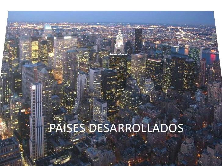 PAISES DESARROLLADOS<br />