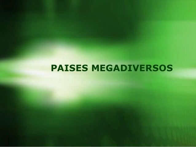PAISES MEGADIVERSOS