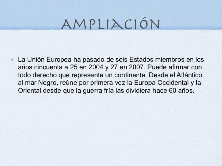 La próxima AMPLIACIÓN En octubre de 2005, antes de la incorporación de Bulgaria y Rumanía, se habían iniciado negociacione...