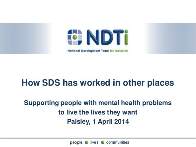 people lives communitiespeople lives communities How SDS has worked in other places Supporting people with mental health p...