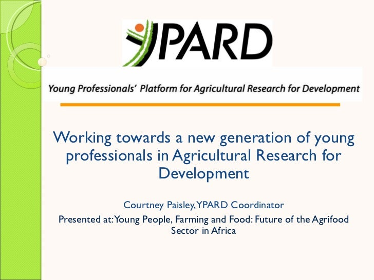 Working towards a new generation of young professionals in Agricultural Research for               Development            ...