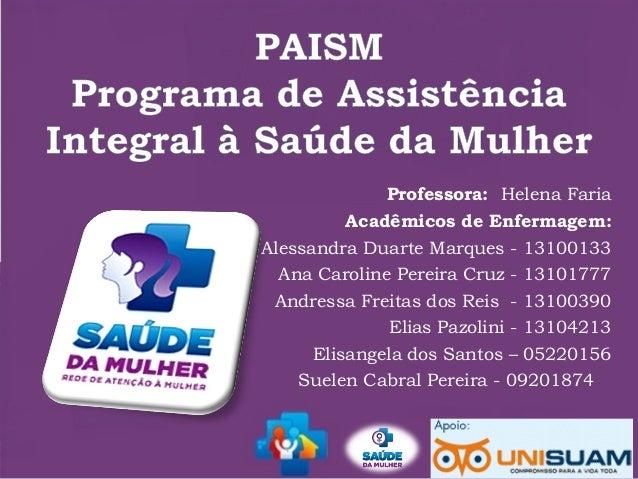 Professora: Helena Faria Acadêmicos de Enfermagem: Alessandra Duarte Marques - 13100133 Ana Caroline Pereira Cruz - 131017...