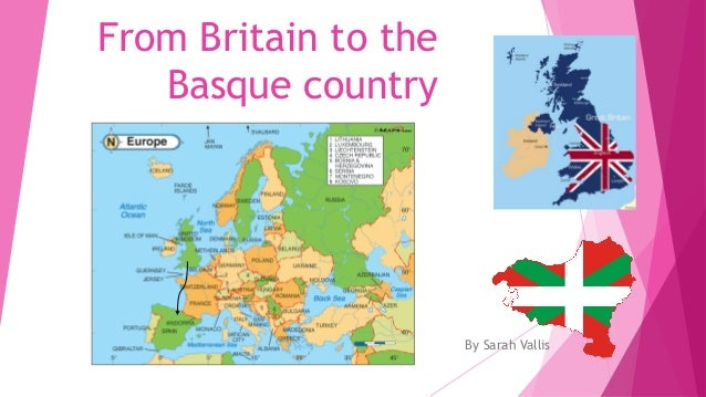 From Britain to theBasque countryBy Sarah Vallis