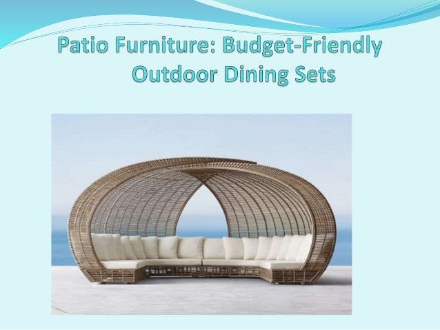 The durable plastic outdoor furniture set would be a better choice. If your friends circle includes lot of adults, budget...