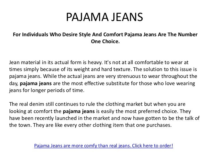 PAJAMA JEANSOccasionally people love to lounge about their residences. They like to put onclothes that will be comfy. Ofte...