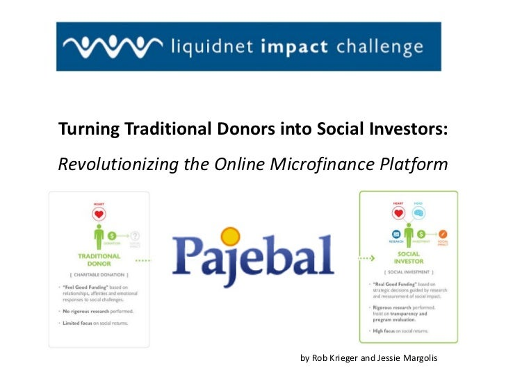Turning Traditional Donors into Social Investors:Revolutionizing the Online Microfinance Platform                         ...