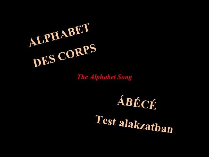 ALPHABET DES CORPS ÁBÉCÉ Test alakzatban The Alphabet Song
