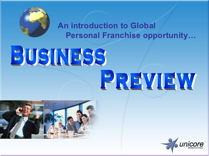 An introduction to Global Personal Franchise opportunity…  Business Preview