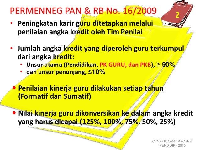 PERMENNEG PAN & RB No. 16/2009                           2• Peningkatan karir guru ditetapkan melalui  penilaian angka kre...
