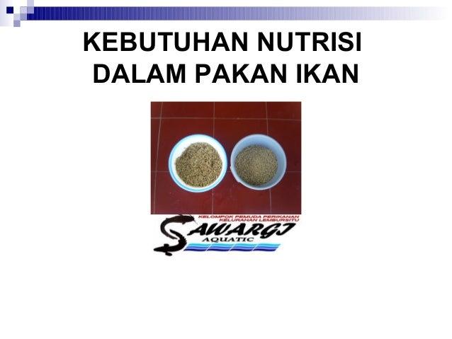 KELOMPOK SAWARGI AQUATIC2009KEBUTUHAN NUTRISIDALAM PAKAN IKAN