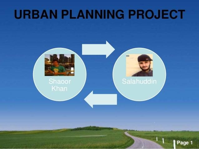 Page 1 URBAN PLANNING PROJECT Shaoor Khan Salahuddin