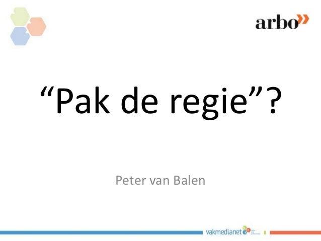 """""""Pak de regie""""? Peter van Balen"""