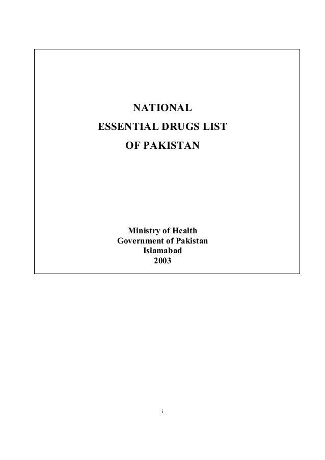 NATIONAL ESSENTIAL DRUGS LIST OF PAKISTAN  Ministry of Health Government of Pakistan Islamabad 2003  i