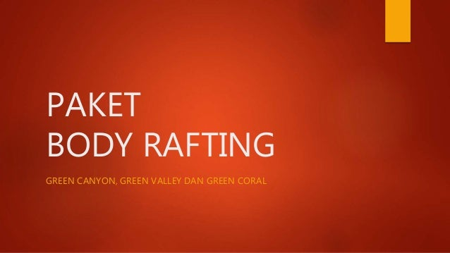 PAKET BODY RAFTING GREEN CANYON, GREEN VALLEY DAN GREEN CORAL