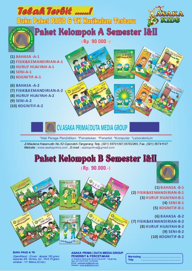 Telah Terbit ......! Buku Paket PAUD & TK Kurikulum Terbaru Paket Kelompok A Semester I&II A. SV AC K: ATI P B R RE IM NE ...