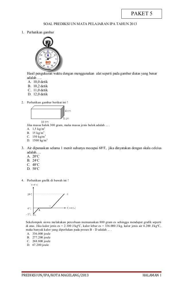 PAKET 5                SOAL PREDIKSI UN MATA PELAJARAN IPA TAHUN 20131. Perhatikan gambar   Hasil pengukuran waktu dengan ...