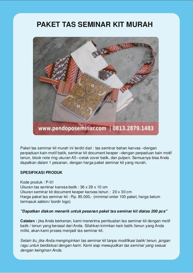 PAKET TAS SEMINAR KIT MURAH Paket tas seminar kit murah ini terdiri dari : tas seminar bahan kanvas –dengan perpaduan kain...
