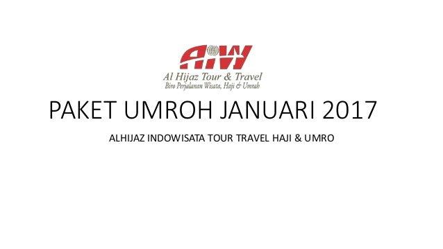 PAKET UMROH JANUARI 2017 ALHIJAZ INDOWISATA TOUR TRAVEL HAJI & UMRO