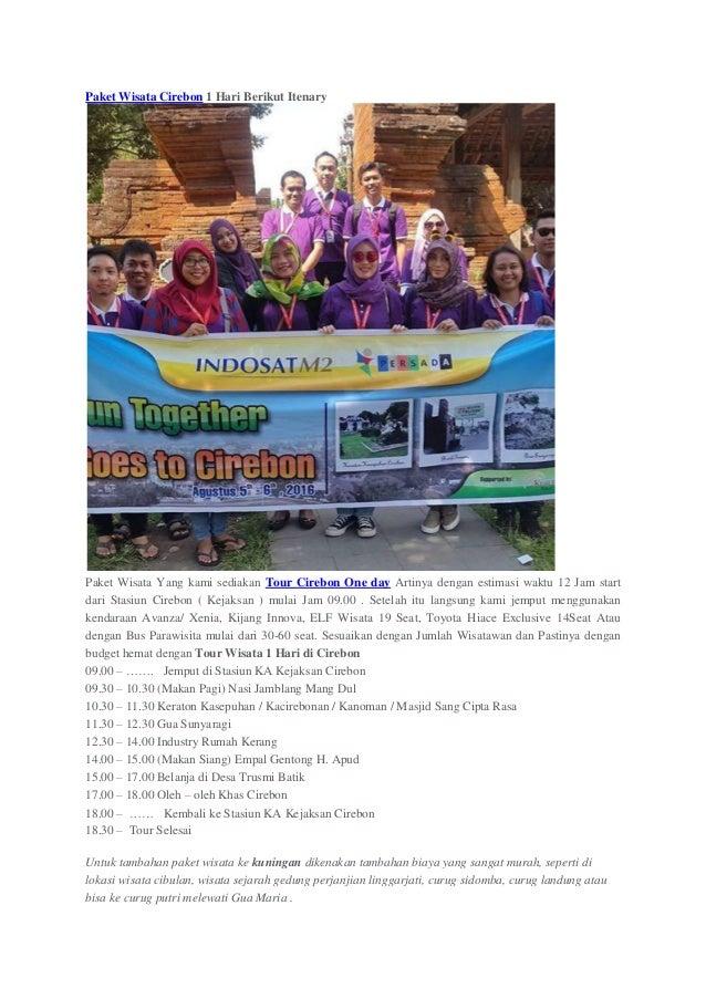 Paket Wisata Cirebon 1 Hari Berikut Itenary Paket Wisata Yang kami sediakan Tour Cirebon One day Artinya dengan estimasi w...