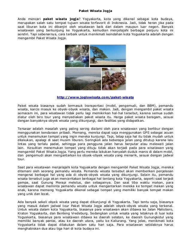Paket Wisata JogjaAnda mencari paket wisata jogja? Yogyakarta, kota yang dikenal sebagai kota budaya,merupakan salah satu ...