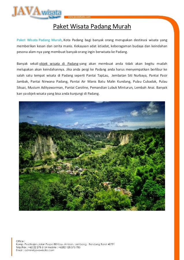 Paket Wisata Padang Murah Paket Wisata Padang Murah, Kota Padang bagi banyak orang merupakan destinasi wisata yang memberi...