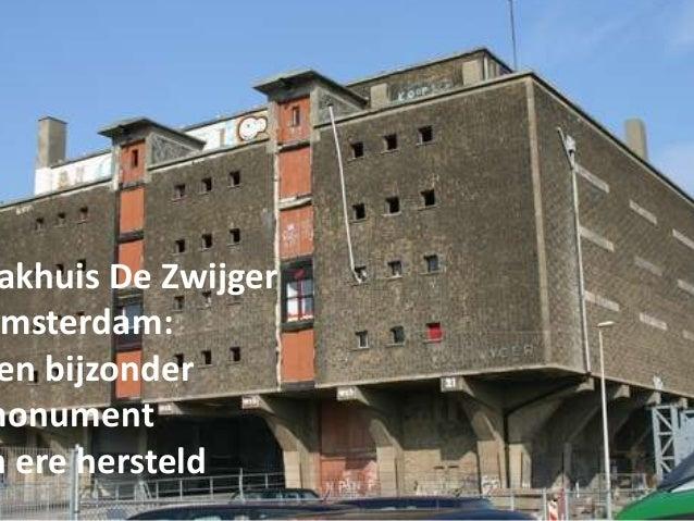 akhuis De Zwijger msterdam: en bijzondermonumentn ere hersteld