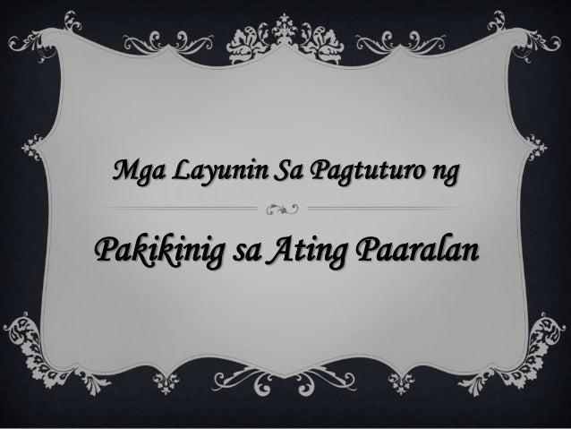 Mga Layunin Sa Pagtuturo ng  Pakikinig sa Ating Paaralan