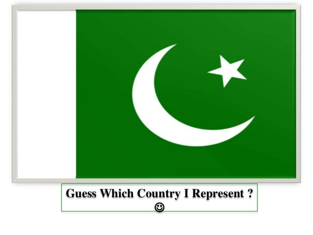 Guess Which Country I Represent ? 