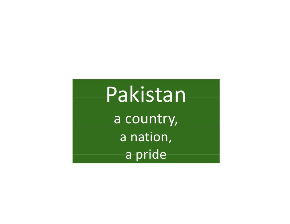 Pakistan Pakistan acountry,         y  anation,   apride   a pride