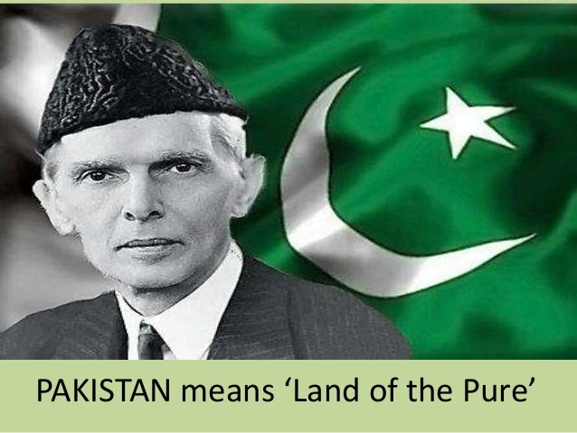 PAKISTAN means 'Land of the Pure'