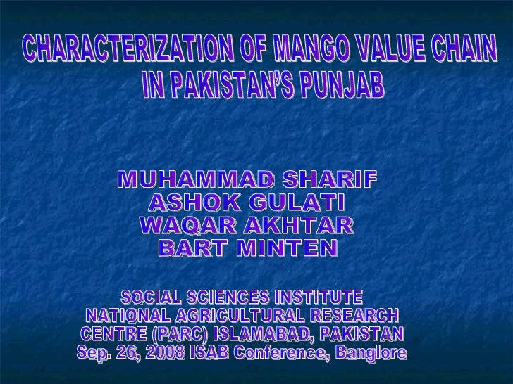 MUHAMMAD SHARIF ASHOK GULATI WAQAR AKHTAR BART MINTEN CHARACTERIZATION OF MANGO VALUE CHAIN  IN PAKISTAN'S PUNJAB SOCIAL S...