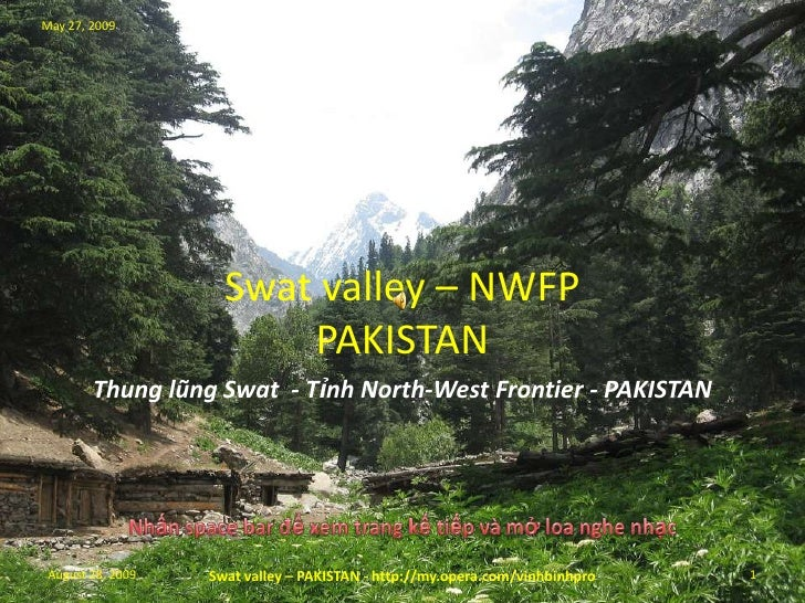 May 27, 2009<br />Swat valley – NWFPPAKISTAN<br />Thunglũng Swat  - TỉnhNorth-West Frontier - PAKISTAN <br />Nhấn space ba...