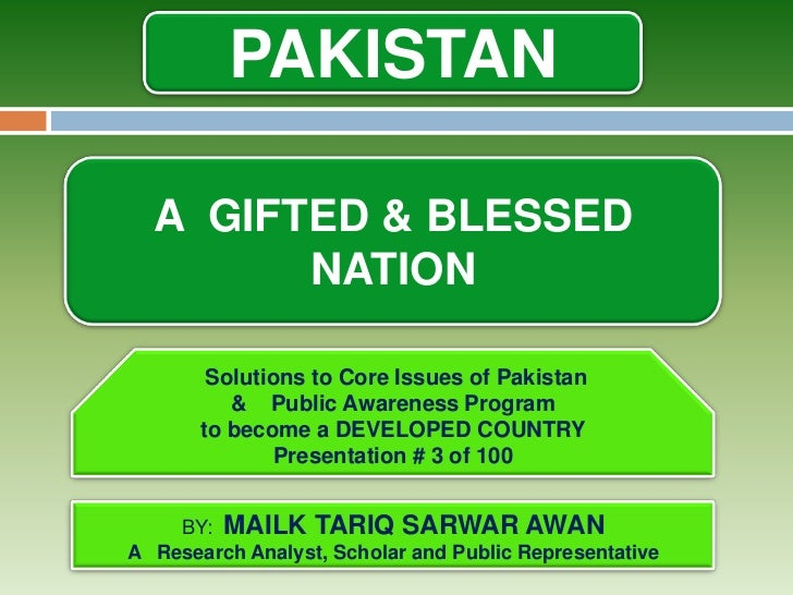 PAKISTAN             A GIFTED & BLESSED                   NATION                       Solutions to Core Issues of Pakista...