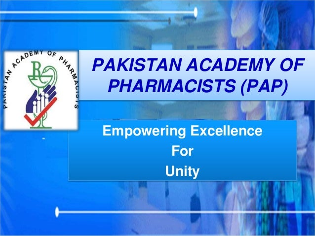 PAKISTAN ACADEMY OF PHARMACISTS (PAP) Empowering Excellence For Unity